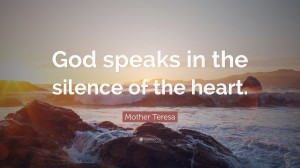 1724195-Mother-Teresa-Quote-God-speaks-in-the-silence-of-the-heart